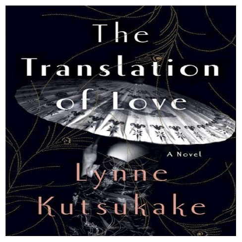 The Translation of Love (Hardcover) by Lynne Kutsukake - image 1 of 1