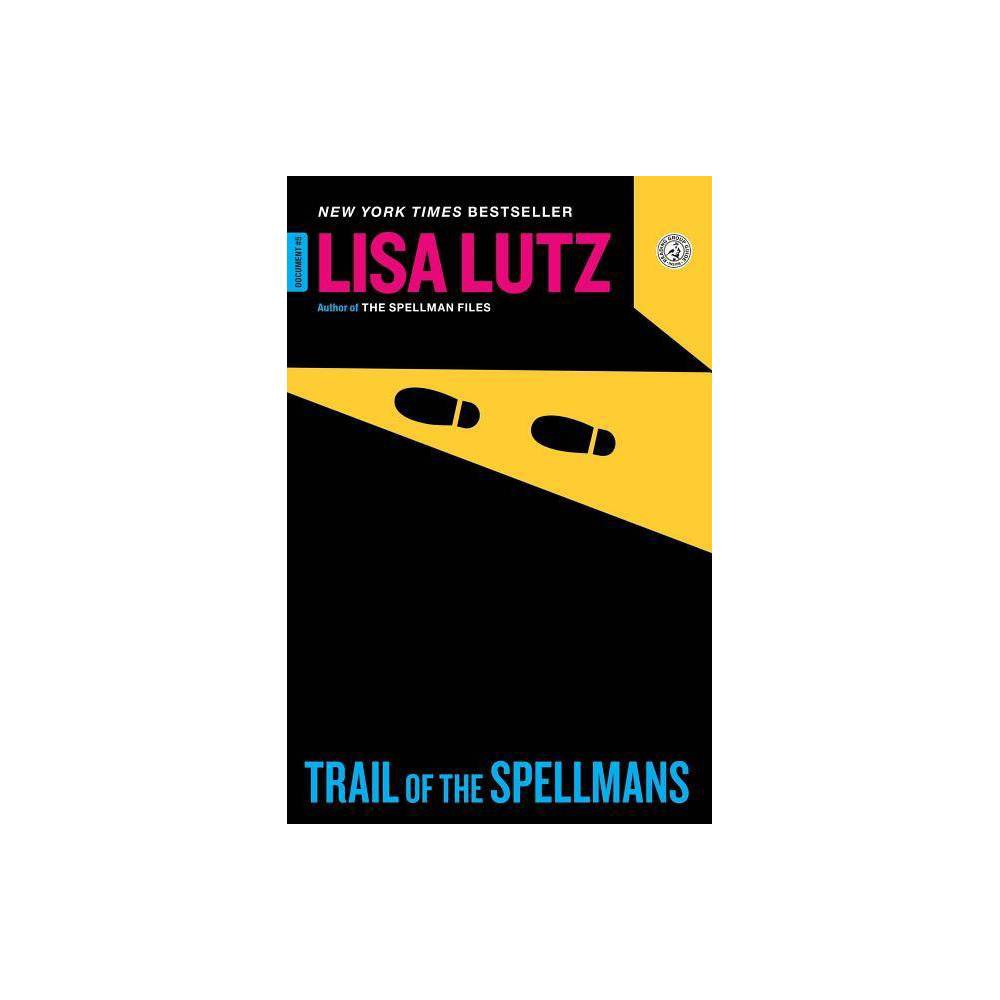 Trail Of The Spellmans By Lisa Lutz Paperback