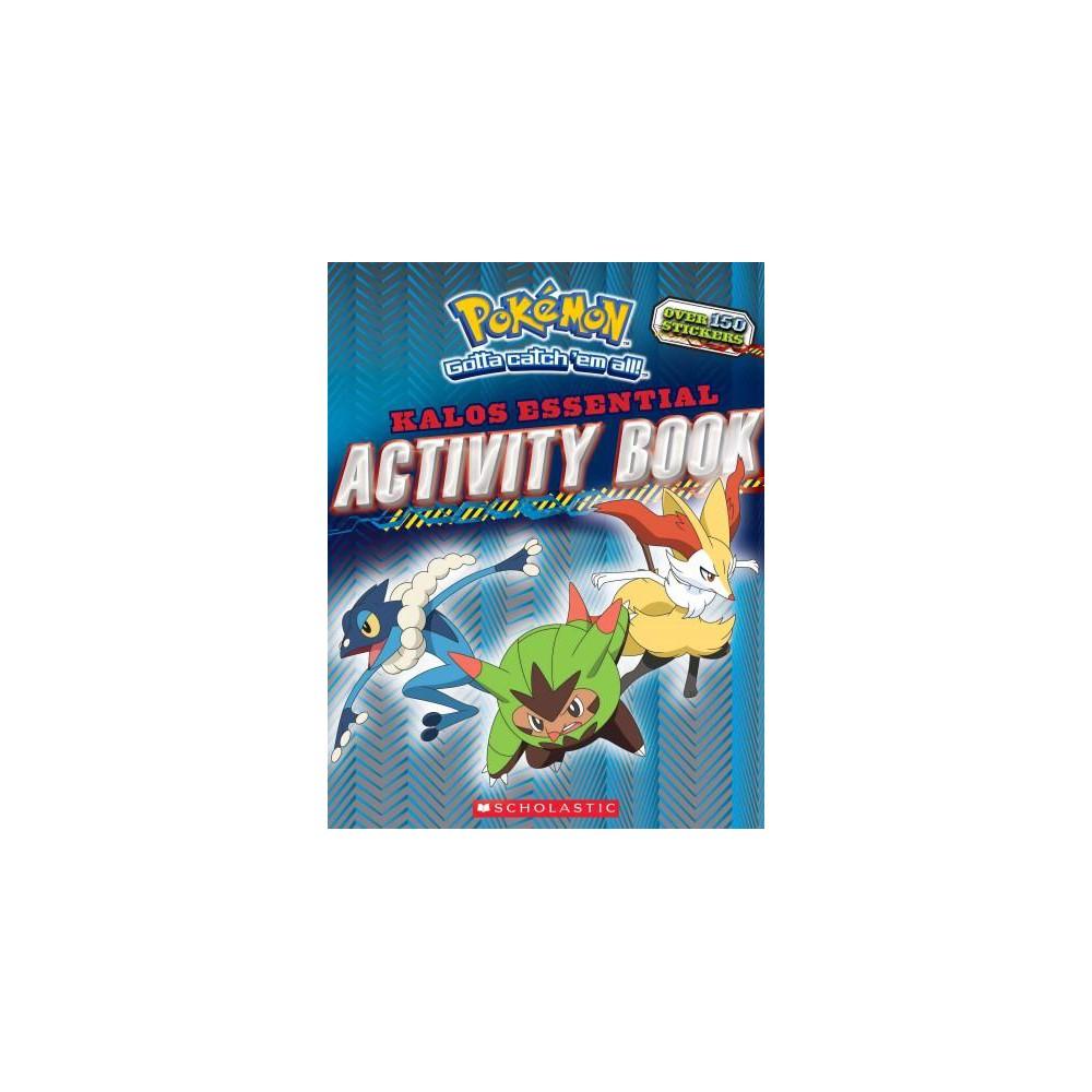 Pokemon Kalos Essential Activity Book ( Pokemon) (Paperback) by Scholastic , Inc Pokemon Kalos Essential Activity Book ( Pokemon) (Paperback) by Scholastic , Inc