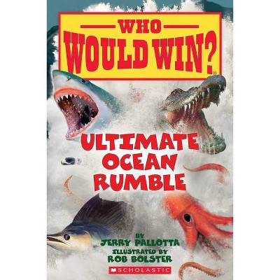 Ultimate Ocean Rumble (Who Would Win?), 14 - by  Jerry Pallotta (Paperback)