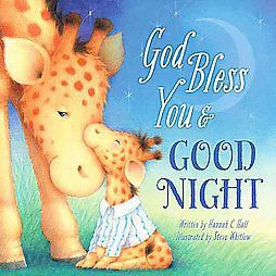 God Bless You & Good Night (Board)by Hannah C. Hall