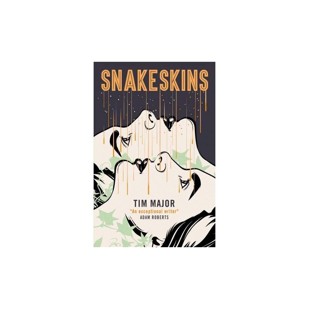 Snakeskins - by Tim Major (Paperback)