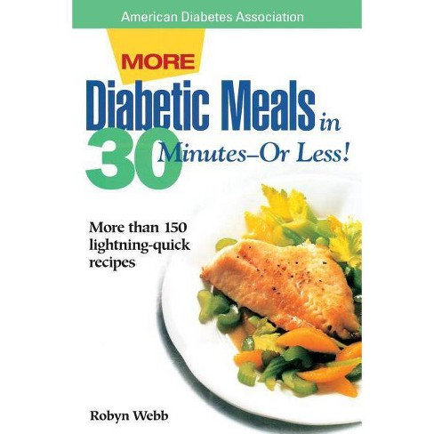 More Diabetic Meals in 30 Minutes?or Less! - by  Robyn Webb (Paperback) - image 1 of 1