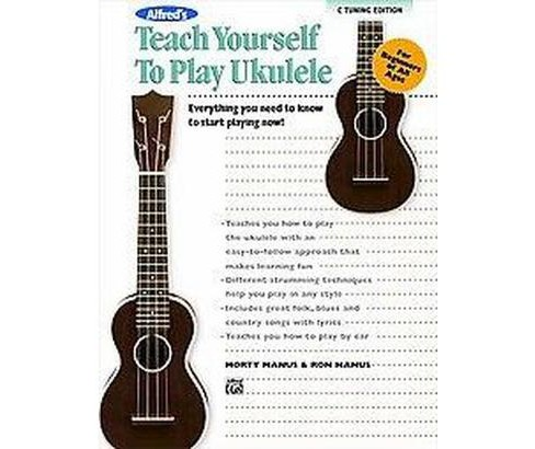 Alfred's Teach Yourself to Play Ukulele ( Alfred's Teach Yourself Series) (Paperback) - image 1 of 1