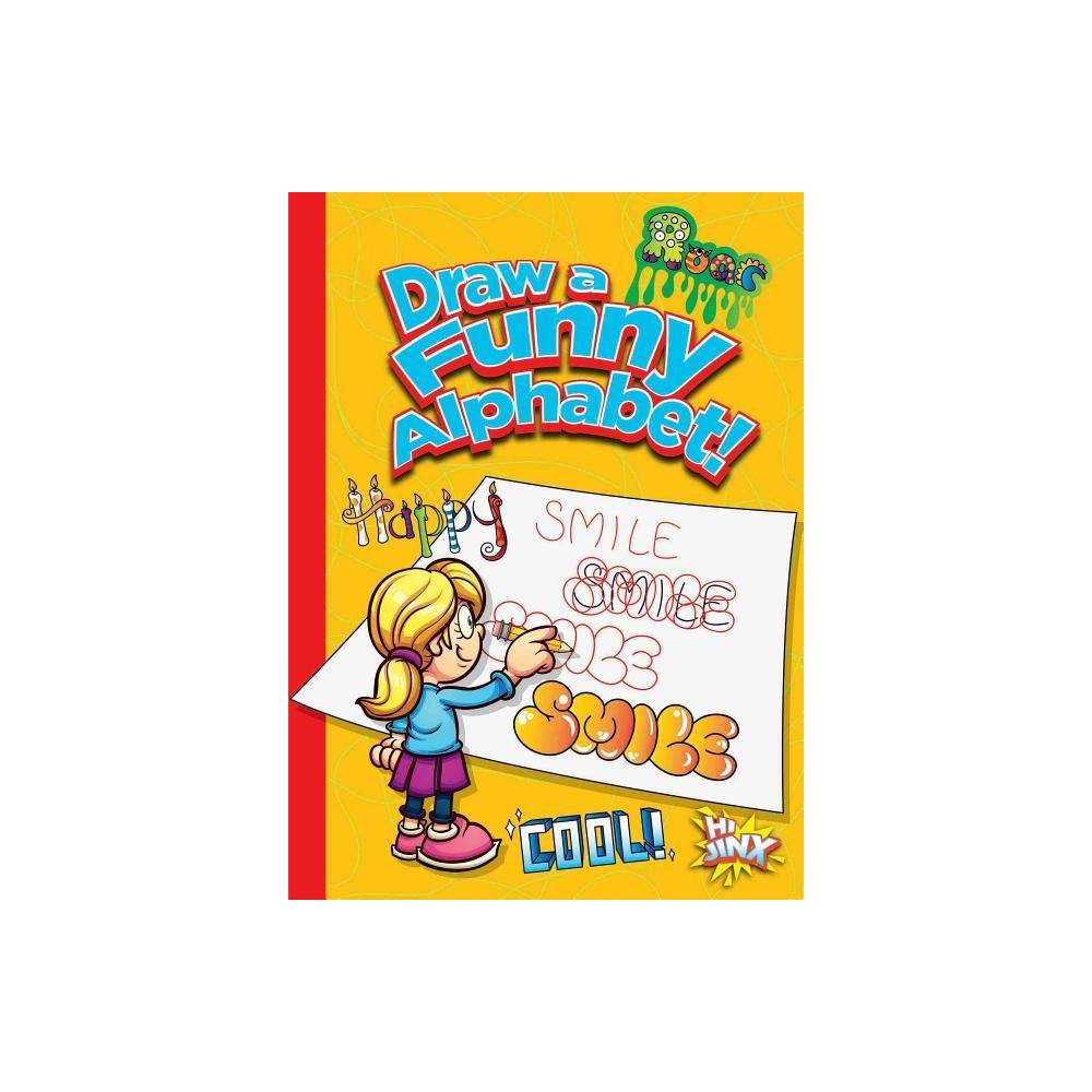 Draw A Funny Alphabet Silly Sketcher By Luke Colins Paperback