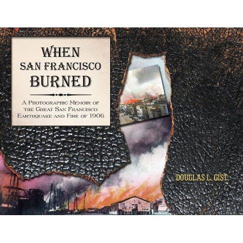 When San Francisco Burned - by  Doug Gist (Paperback) - image 1 of 1