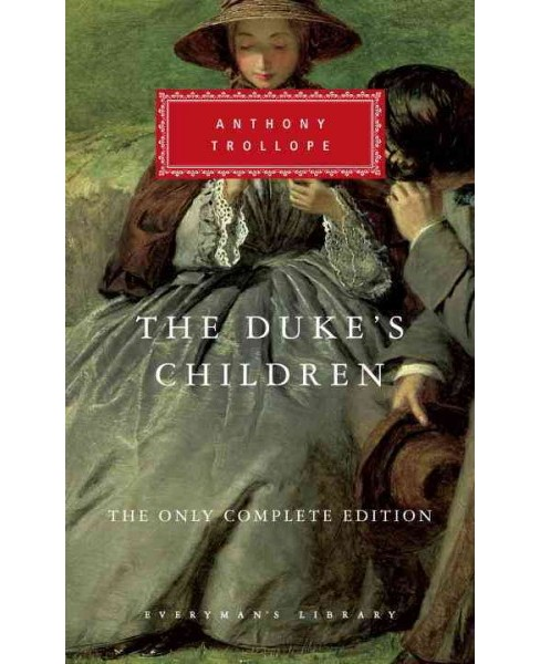 Duke's Children : The Complete Text (Hardcover) (Anthony Trollope) - image 1 of 1