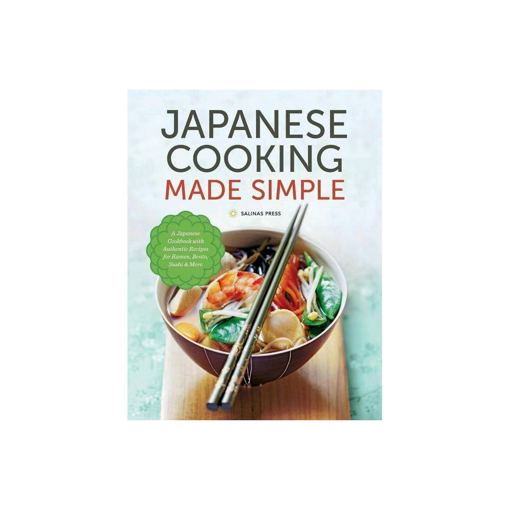 Japanese Cooking Made Simple - by Salinas Press (Hardcover) Buy