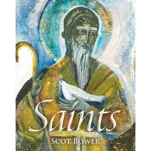 Saints - by  Scot Bower (Hardcover) - image 1 of 1