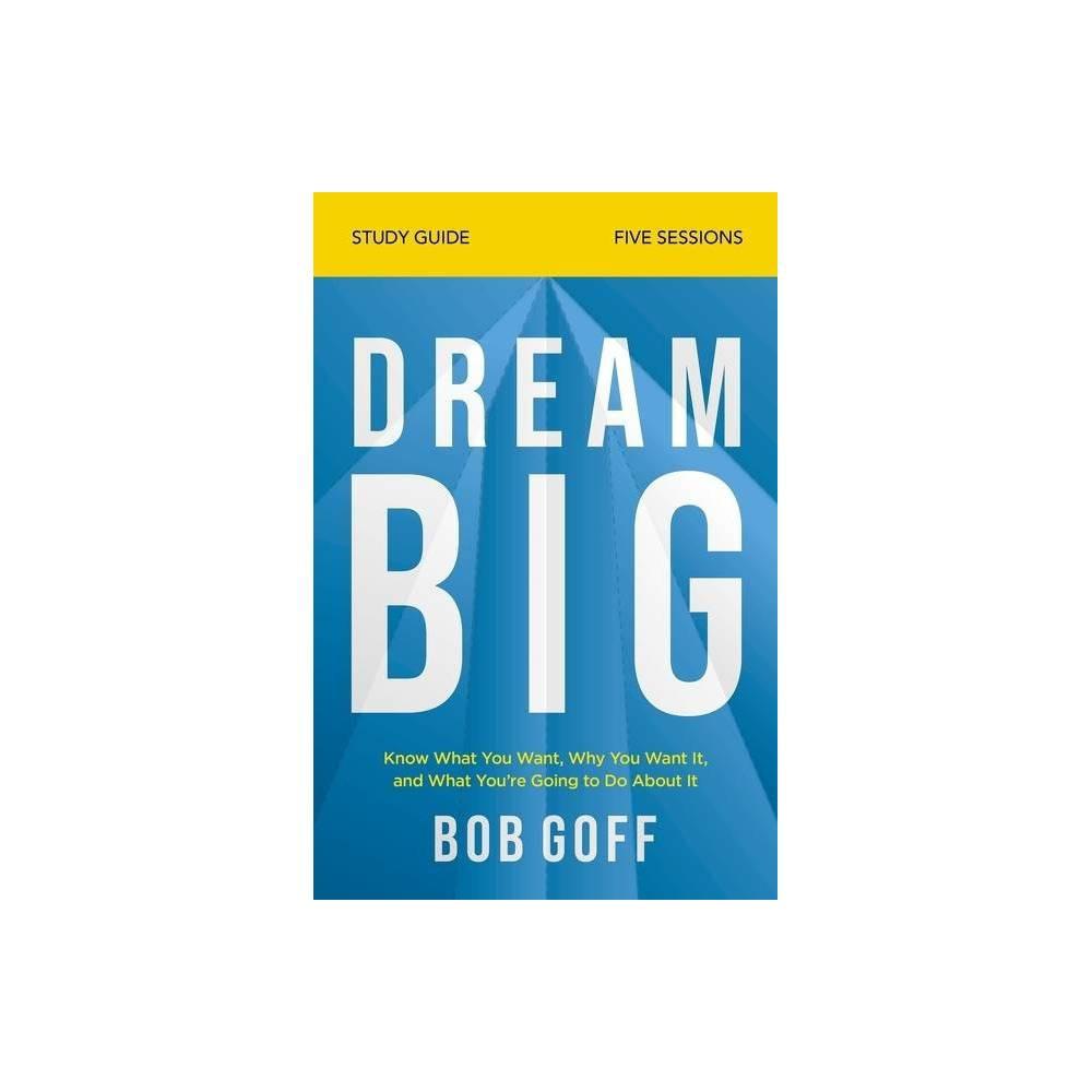 Dream Big Study Guide By Bob Goff Paperback
