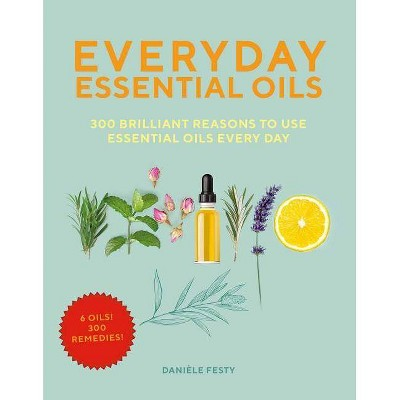 Everyday Essential Oils - by  Daniele Festy (Paperback)