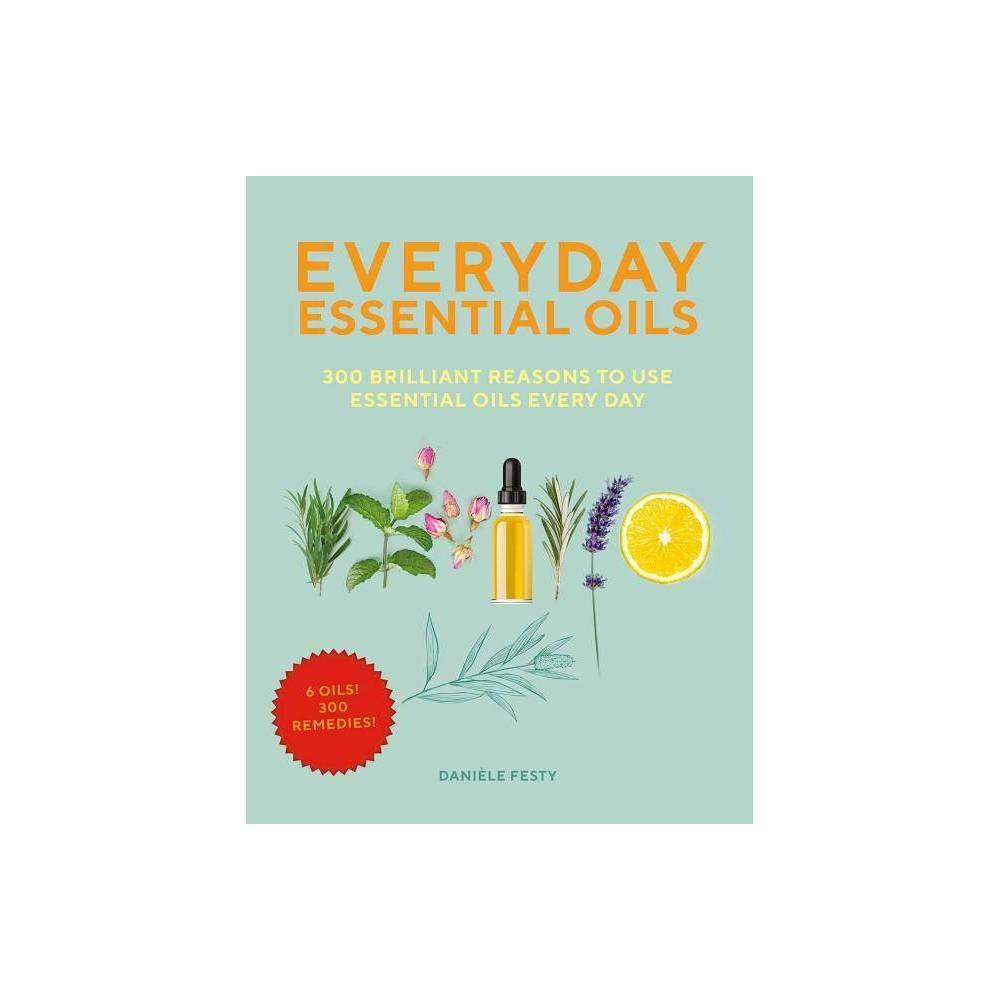 Everyday Essential Oils By Daniele Festy Paperback
