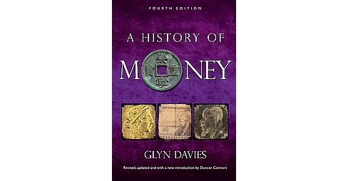 History of Money (Revised / Updated) (Paperback) (Glyn Davies) - image 1 of 1