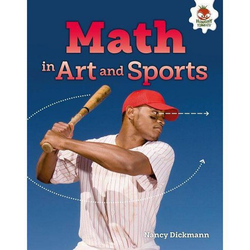 Math in Art and Sports - (Amazing World of Math) by  Nancy Dickmann (Hardcover) - image 1 of 1