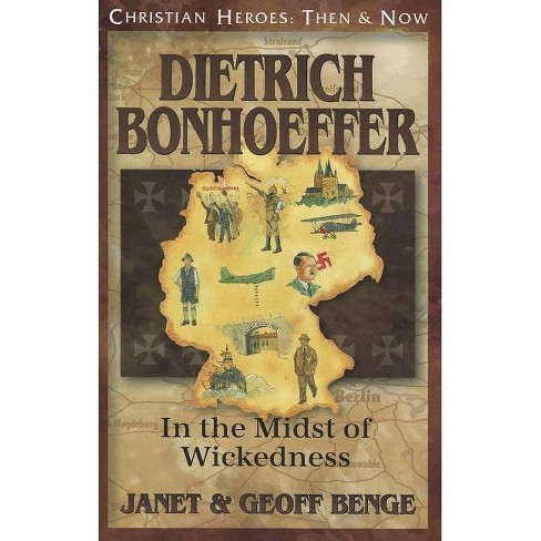 Dietrich Bonhoeffer - (Christian Heroes: Then & Now) by  Janet Benge & Geoff Benge (Paperback) - image 1 of 1