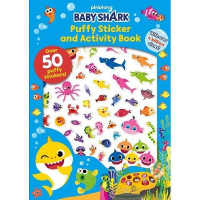 Pinkfong Baby Shark: Puffy Sticker and Activity Book - (Paperback)