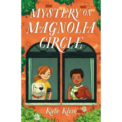 Mystery on Magnolia Circle - by  Kate Klise (Hardcover) - image 1 of 1