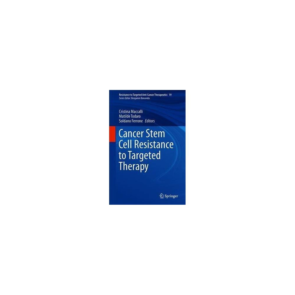 Cancer Stem Cell Resistance to Targeted Therapy - by Cristina Maccalli (Hardcover)
