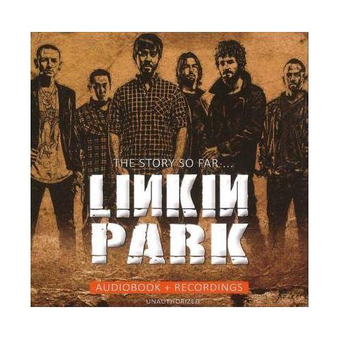 Linkin Park - Story So Far: Unauthorized (CD) - image 1 of 1