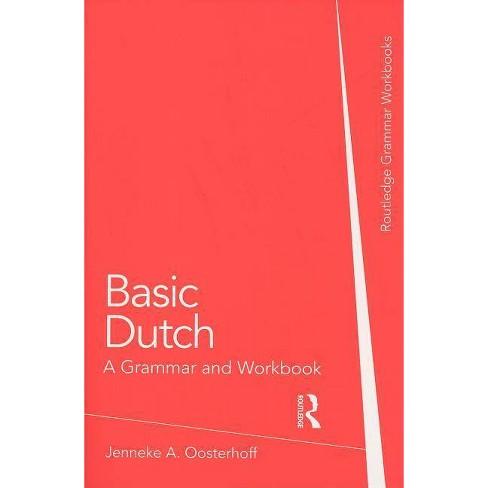 Basic Dutch - (Grammar Workbooks) by  Jenneke a Oosterhoff (Paperback) - image 1 of 1