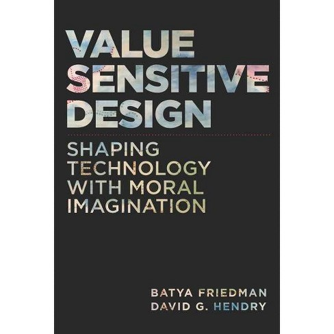 Value Sensitive Design - (Mit Press) by  Batya Friedman & David G Hendry (Hardcover) - image 1 of 1