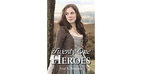 Twenty-One Heroes (Hardcover) (Sam A. Forman) - image 1 of 1