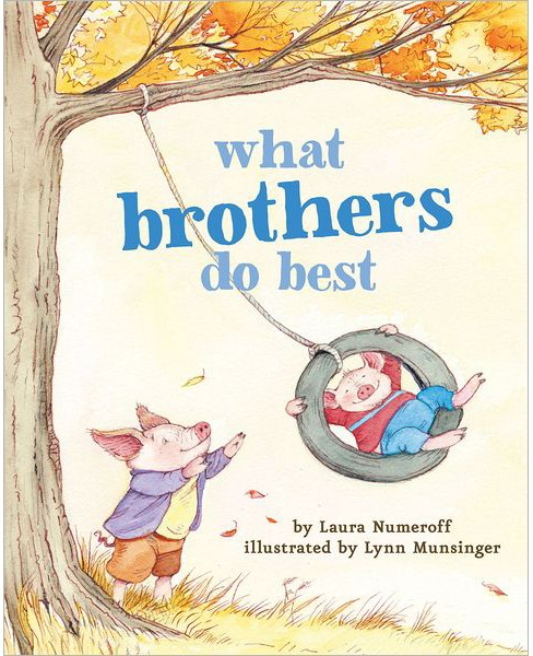 What Brothers Do Best bb by Laura Numeroff, Lynn Munsinger (Illustrator)(Board Book) - image 1 of 1