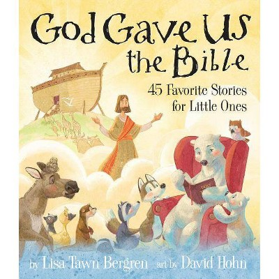 God Gave Us the Bible - by Lisa Tawn Bergren (Hardcover)