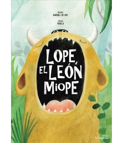 Lope, el león miope/ Lope the Myopic Lion -  by Beatriz Gimu00e9nez de Ory (Hardcover) - image 1 of 1