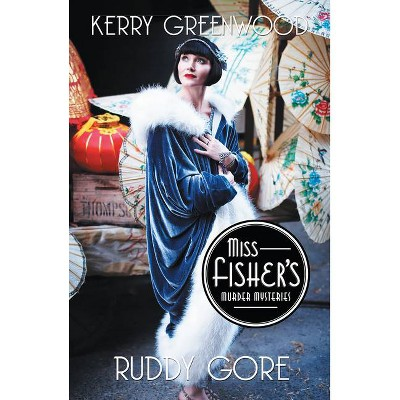 Ruddy Gore - (Miss Fisher's Murder Mysteries) by  Kerry Greenwood (Paperback)
