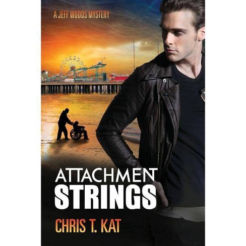 Attachment Strings - by  Chris T Kat (Paperback) - image 1 of 1
