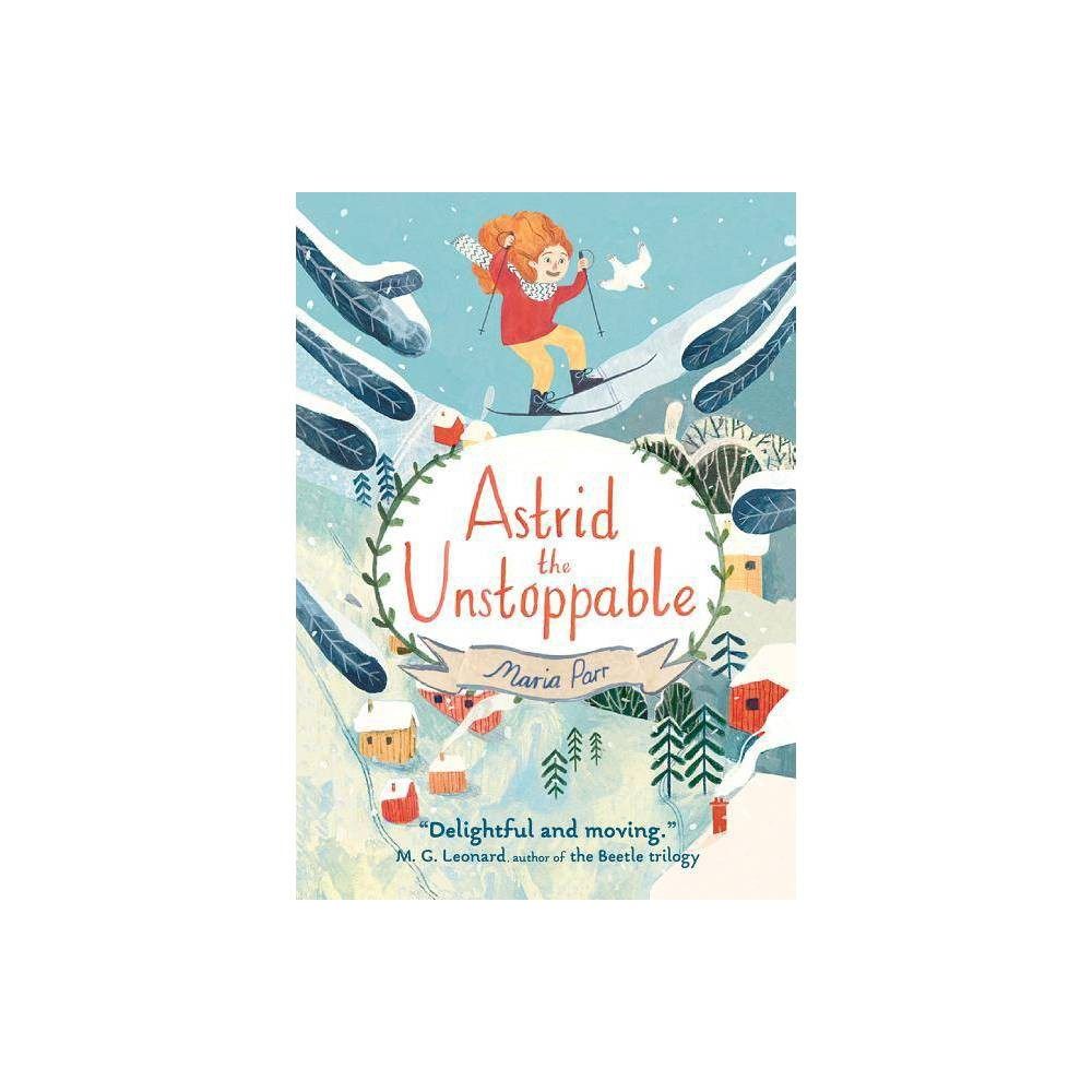 Astrid the Unstoppable - by Maria Parr (Hardcover) Cheap