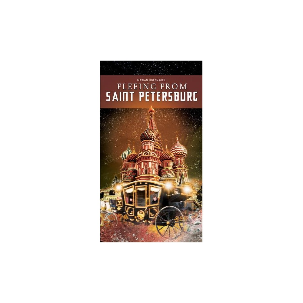 Fleeing from Saint Petersburg - (14: Time of Your Life) by Marian Hoefnagel (Hardcover)