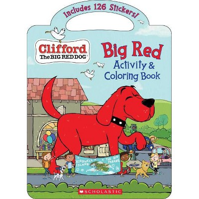 Big Red Activity & Coloring Book (Clifford The Big Red Dog) - By Cala  Spinner (Paperback) : Target