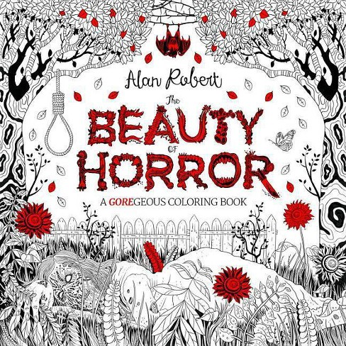 The Beauty Of Horror 1 A Goregeous Coloring Book By Alan Robert Paperback Target