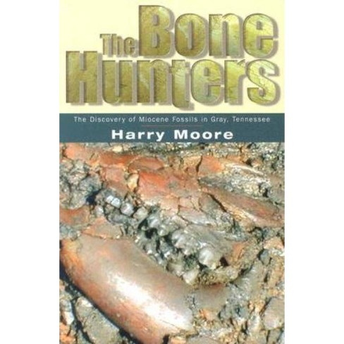 The Bone Hunters - by  Harry L Moore (Paperback) - image 1 of 1