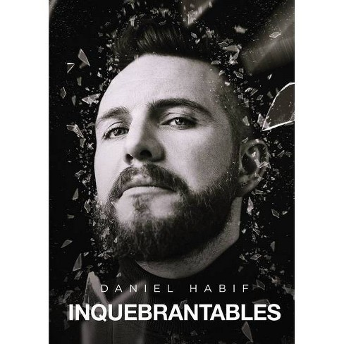 Inquebrantables (Unbreakable Spanish Edition) - by Daniel Habif (Paperback) - image 1 of 1