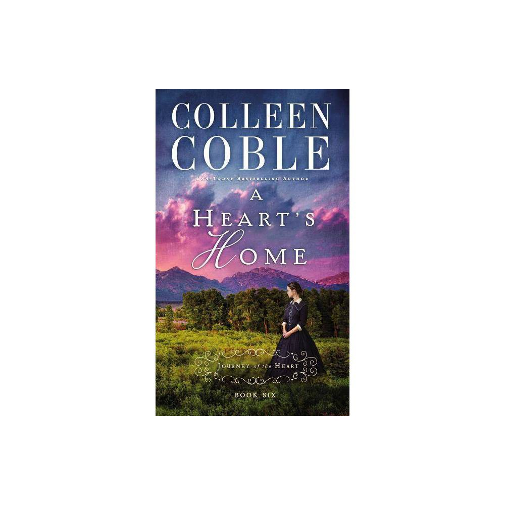 A Heart S Home Journey Of The Heart By Colleen Coble Paperback