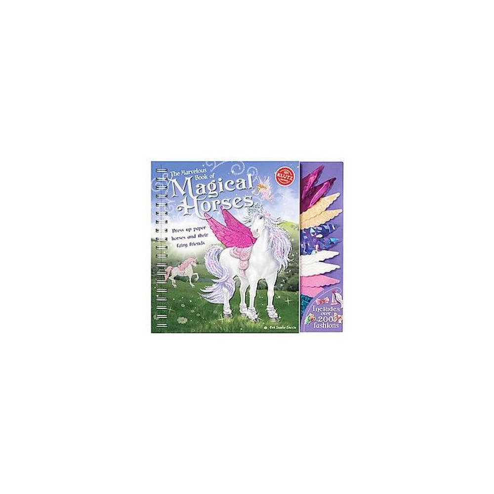 Marvelous Book of Magical Horses : Dress Up Paper Horses and Their Fairy Friends (Paperback) (Eva