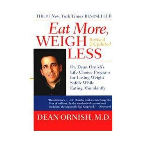 Eat More, Weigh Less - by  Dean Ornish (Paperback) - image 1 of 1