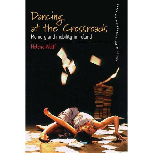 Dancing at the Crossroads - (Dance and Performance Studies) by  Helena Wulff (Paperback) - image 1 of 1