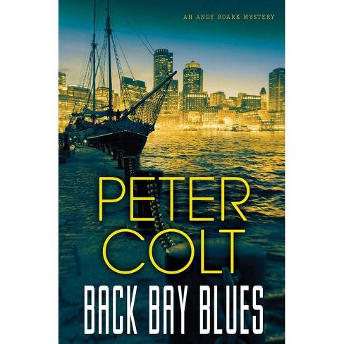 Back Bay Blues - (Andy Roark Mystery) by  Peter Colt (Hardcover) - image 1 of 1