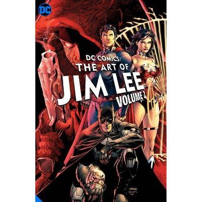 DC Comics: The Art of Jim Lee Vol. 2 - (Hardcover)