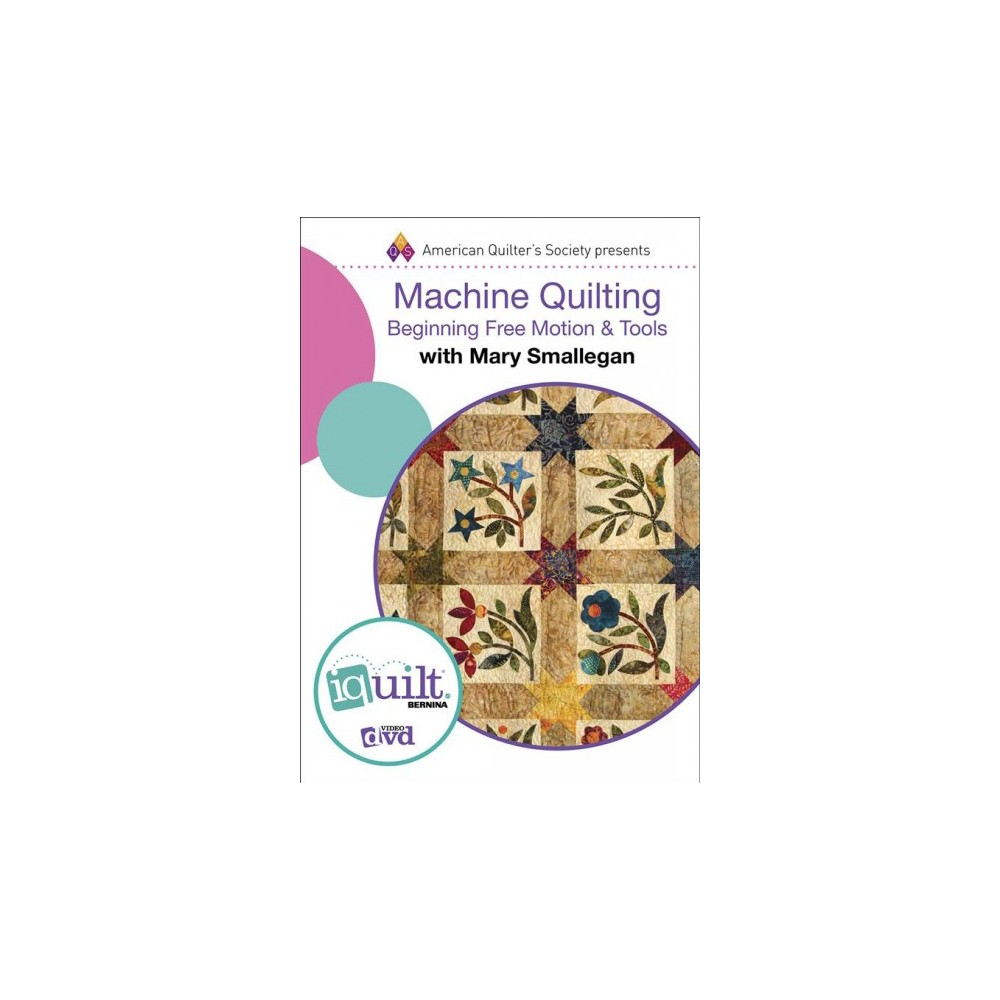 Machine Quilting : Beginning Free Motion & Tools (Hardcover) (Mary Smallegan)