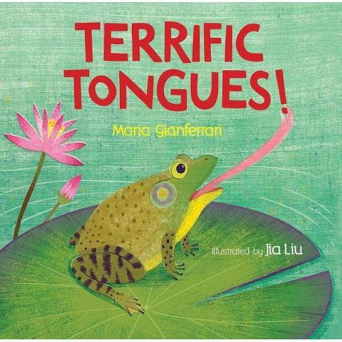 Terrific Tongues! - by  Maria Gianferrari (Hardcover) - image 1 of 1