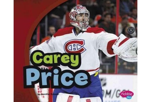 Carey Price (Paperback) (Jennifer Sutoski) - image 1 of 1