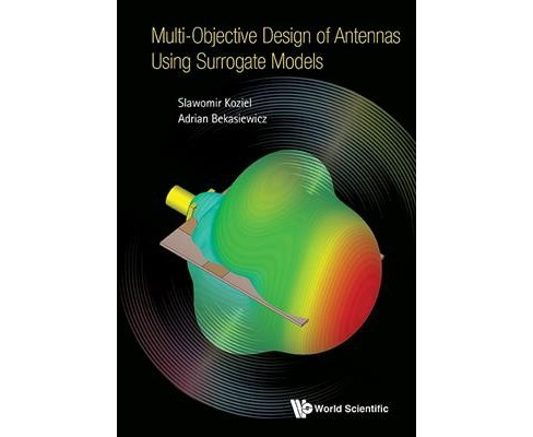 Multi-Objective Design of Antennas Using Surrogate Models (Hardcover) (Slawomir Koziel & Adrian - image 1 of 1