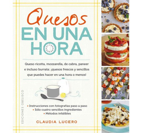 Quesos en una hora/ Cheeses in an Hour (Paperback) (Claudia Lucero) - image 1 of 1