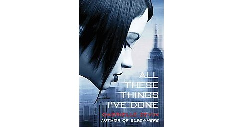 All These Things I've Done (Reprint) (Paperback) (Gabrielle Zevin) - image 1 of 1