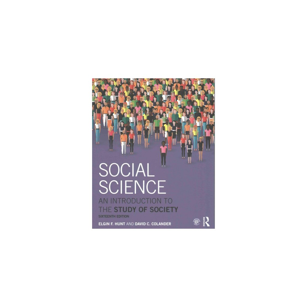 Social Science : An Introduction to the Study of Society (Paperback) (Elgin F. Hunt & David C. Colander)